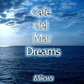Cafe Del Mar Dreams by Milews