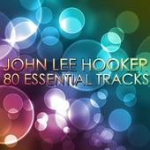 John Lee Hooker - Boom Boom 80 Essential Tracks by John Lee Hooker