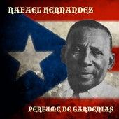Perfume De Gardenias by Rafael Hernandez