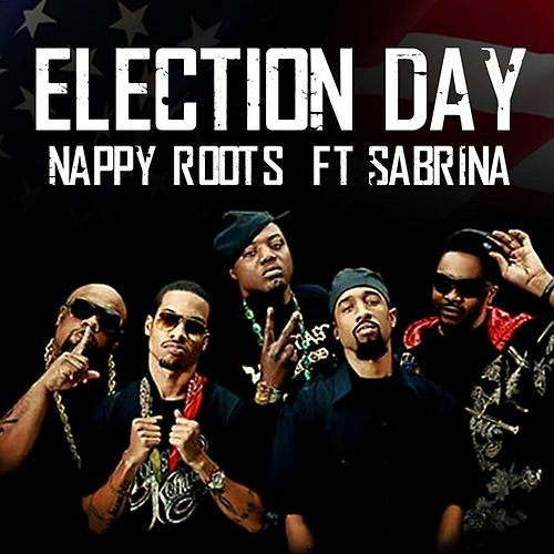 Election Day von Nappy Roots