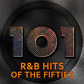 101 R&B Hits Of The 50's von Various Artists