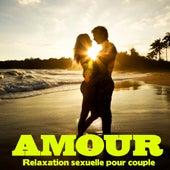 Amour : Relaxation sexuelle pour couple (Détente, relaxation et stimulation du désir) by Relaxation  Big Band