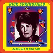 Catch Me If You Can by Rick Springfield