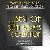 The Silent Movies Collection - Best Of by Maximilien Mathevon