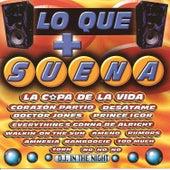 Lo Que + Suena by D.J. In The Night