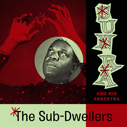 The Sub-Dwellers (Space Poetry Volume Two) by Sun Ra