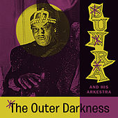 The Outer Darkness (Space Poetry Volume Three) by Sun Ra
