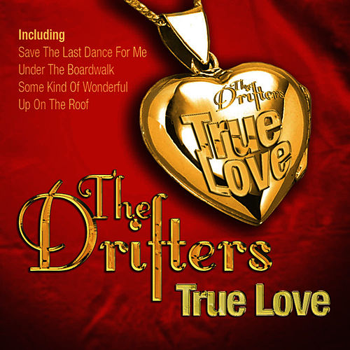 True Love by The Drifters
