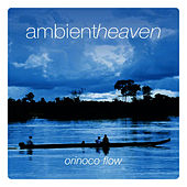 Ambient Heaven - Orinocco Flow by Inishkea