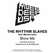 Show Me by Rhythm Slaves