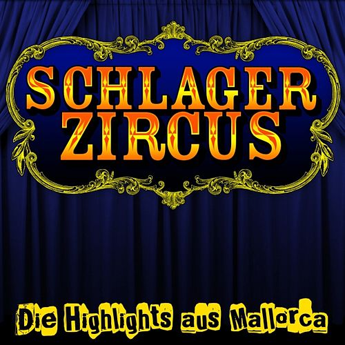 Schlagerzircus - Die Highlights aus Mallorca by Various Artists