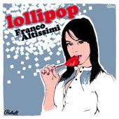 Lollipop by Franco Altissimi