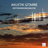 Akustik Gitarre Entspannungsmusik by Entspannungsmusik Akademie