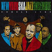 Double Edge by New York Ska-Jazz Ensemble