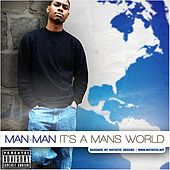 It's A Mans World by Man-Man
