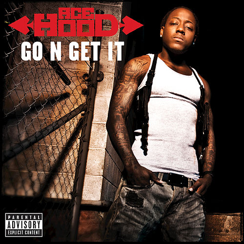 Go N' Get It by Ace Hood