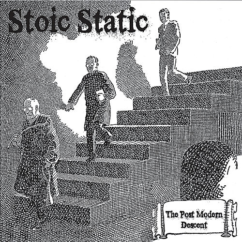 The Post Modern Descent by Stoic Static