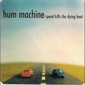 Speed Kills The Dying Beat by Hum Machine