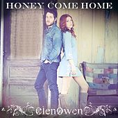 Honey Come Home - Single by Elenowen
