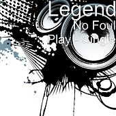 No Foul Play - Single by Legend