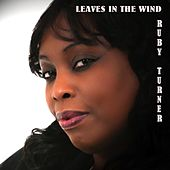 Leaves in the Wind by Ruby Turner