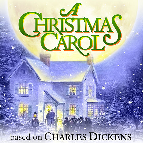 A Christmas Carol - Based On Charles Dickens by Various Artists
