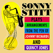 Sonny Stitt Plays Arrangements From The Pen Of Johnny Richards & Quincy Jones by Sonny Stitt