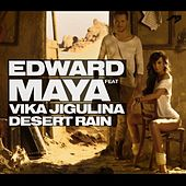 Desert Rain (feat. Vika Jigulina) - Single by Edward Maya