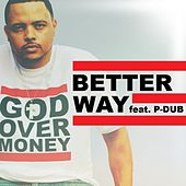 Better Way (feat. P-Dub Aka Willie Moore Jr.) - Single by Bizzle
