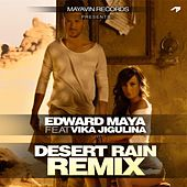 Desert Rain ( Official Remix ) (feat. Vika Jigulina) - Single by Edward Maya