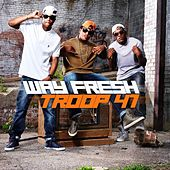 Way Fresh - Single by Troop 41
