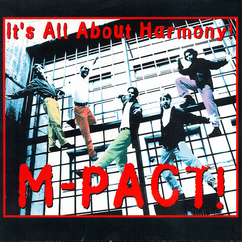 It's All About Harmony by m-pact