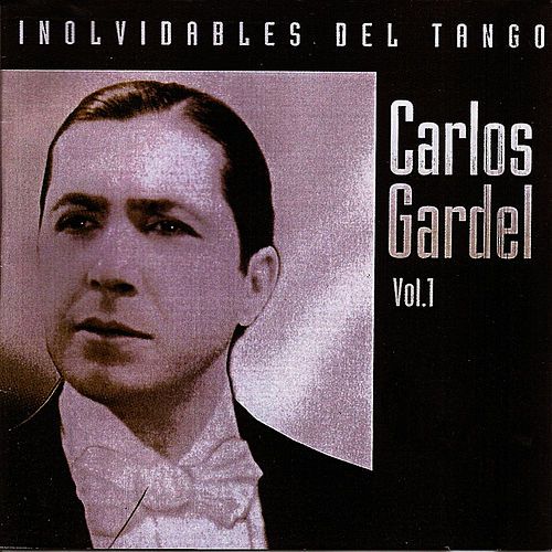 Inolvidables del tango vol.1 by Carlos Gardel