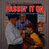 Passin' It On - America's Baseball Heritage In Song by Terry Cashman