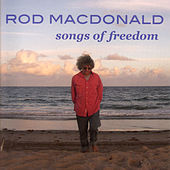 Songs Of Freedom by Rod MacDonald
