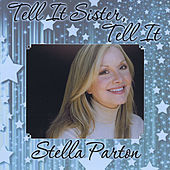Tell It Sister Tell It by Stella Parton