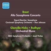 Brant, H.: Alto Saxophone Concerto (Rascher, T. Johnson) / Glanville-Hicks, P.: 3 Gymnopedie / Rudhyar, D.: Sinfonietta (Rias Symphony, Perlea) (1953) by Various Artists