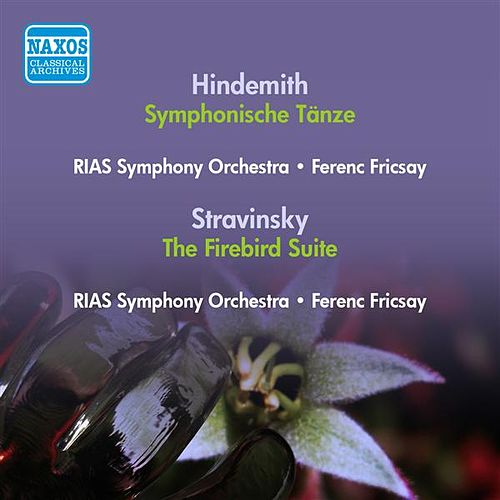 Hindemith, P.: Symphonische Tanze (Rias Symphony, Fricsay) (1951) /  Stravinsky, I.: Firebird Suite (Swiss Romande Orchestra, Ansermet) (1950) by Various Artists