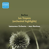 Berlioz, H.: Troyens (Les) (Orchestral Excerpts) (Lamoureux Orchestra, Martinon) (1951) by Jean Martinon