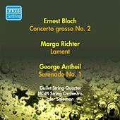 Bloch, E.: Concerto Grosso No. 2 / Richter, M.: Lament / Antheil, G.: Serenade No. 1 (Mgm String Orchestra, I. Solomon) (1956) by Izler Solomon