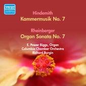 Hindemith, P.: Kammermusik No. 7 / Rheinberger, J.G.: Organ Sonata No. 7 (Biggs) (1952, 1957) by E. Power Biggs