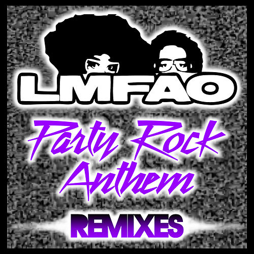 Party Rock Anthem Remixes by LMFAO