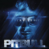 Planet Pit by Pitbull