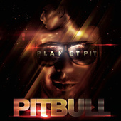 Planet Pit (Deluxe Version) by Pitbull