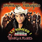 Enamorado y Parrandero by La Número 1 Banda Jerez de Marco A. Flores