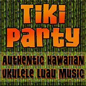 Tiki Party (Authentic Hawaiian Ukulele Luau Music) by World Music Unlimited