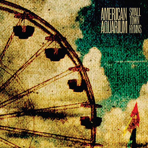 Small Town Hymns by American Aquarium