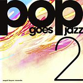 Pop Goes Jazz 2 by Various Artists