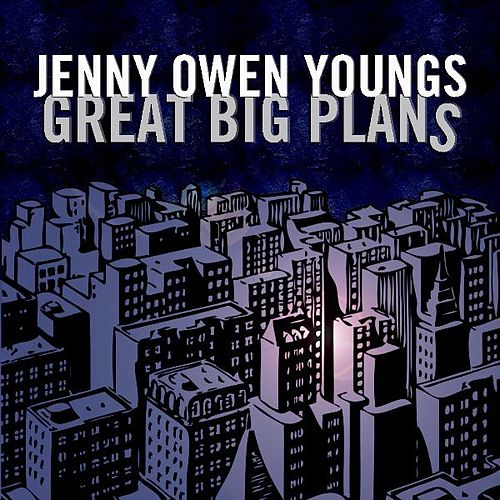 Great Big Plans - Single by Jenny Owen Youngs