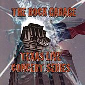 The Rock Garage Texas Live Concert Series, Vol. 1 by Various Artists